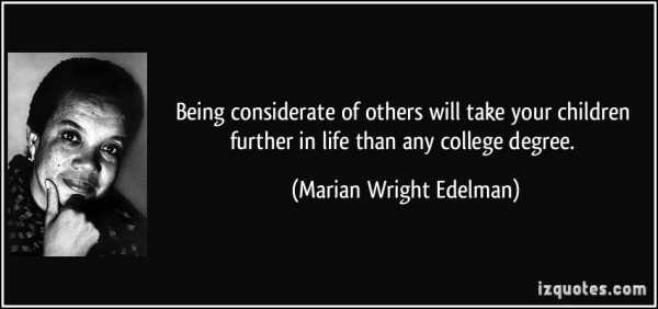 quote-being-considerate-of-others-will-take-your-children-further-in-life-than-any-college-degree-marian-wright-edelman-55752